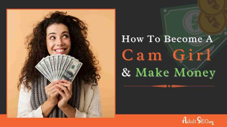 Become A Cam Girl & Make Money